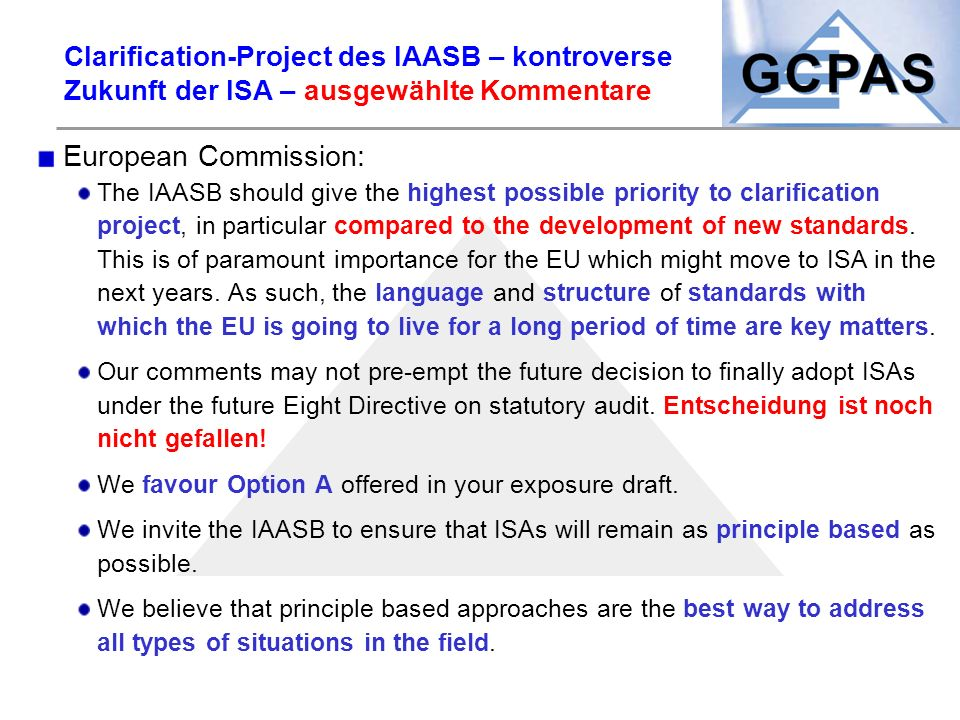 Clarification-Project des IAASB – kontroverse Zukunft der ISA – ausgewählte Kommentare European Commission: The IAASB should give the highest possible