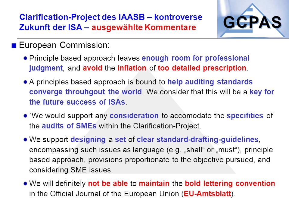 Clarification-Project des IAASB – kontroverse Zukunft der ISA – ausgewählte Kommentare European Commission: Principle based approach leaves enough roo