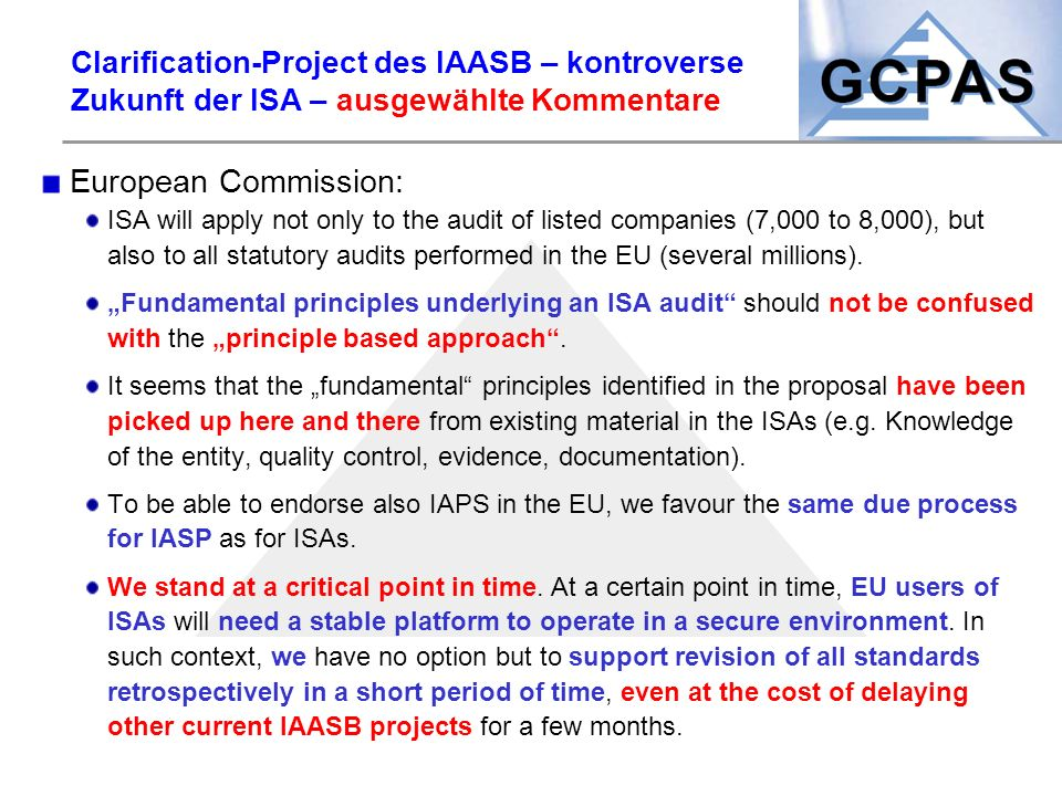 Clarification-Project des IAASB – kontroverse Zukunft der ISA – ausgewählte Kommentare European Commission: ISA will apply not only to the audit of li