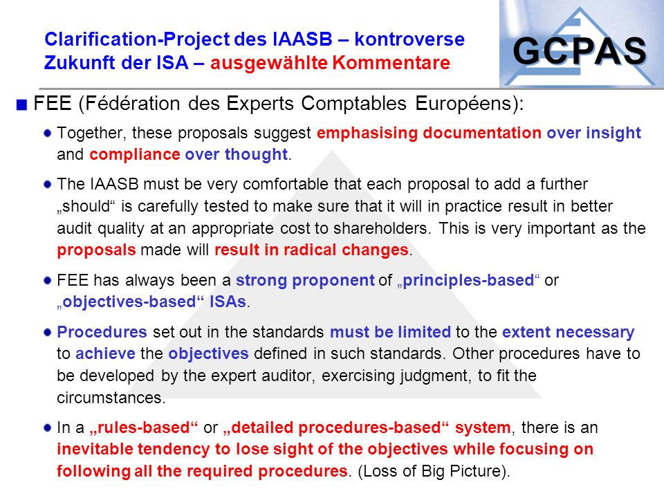 Clarification-Project des IAASB – kontroverse Zukunft der ISA – ausgewählte Kommentare FEE (Fédération des Experts Comptables Européens): Together, th