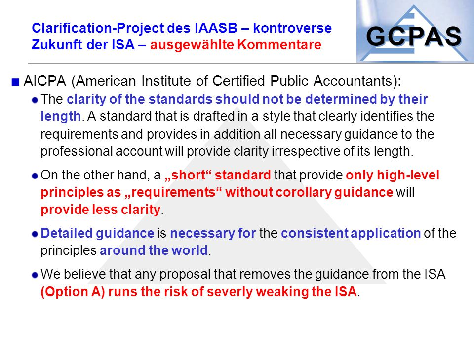 Clarification-Project des IAASB – kontroverse Zukunft der ISA – ausgewählte Kommentare AICPA (American Institute of Certified Public Accountants): The
