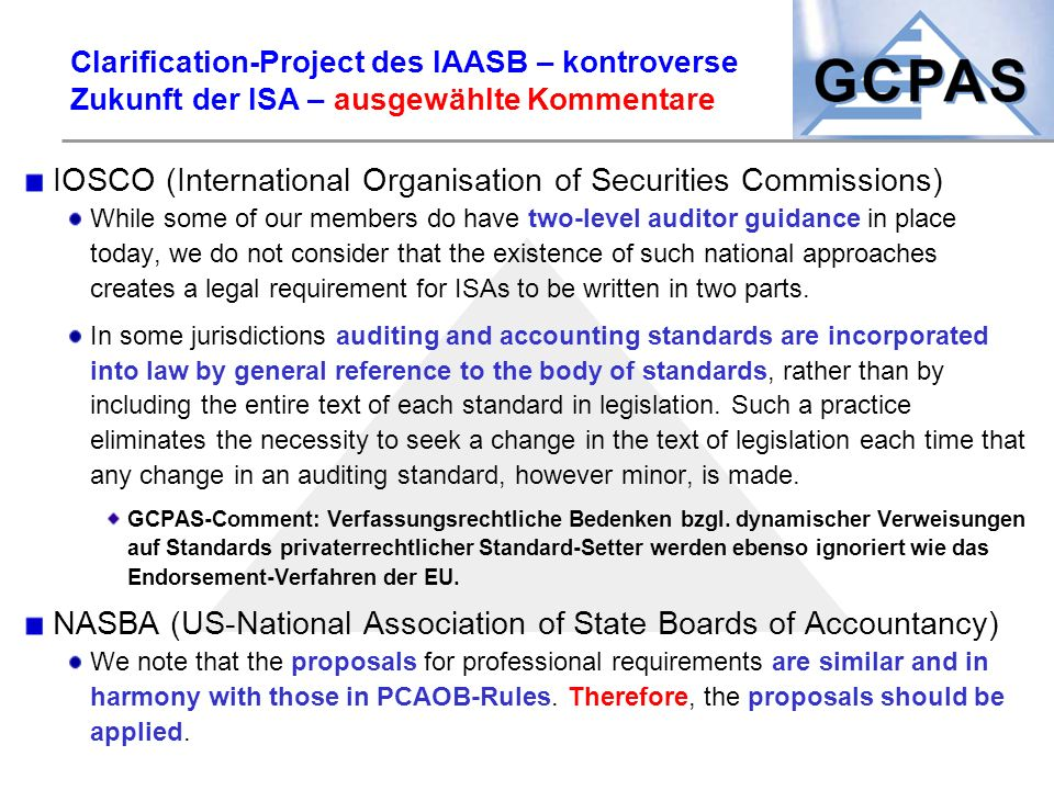 Clarification-Project des IAASB – kontroverse Zukunft der ISA – ausgewählte Kommentare IOSCO (International Organisation of Securities Commissions) Wh