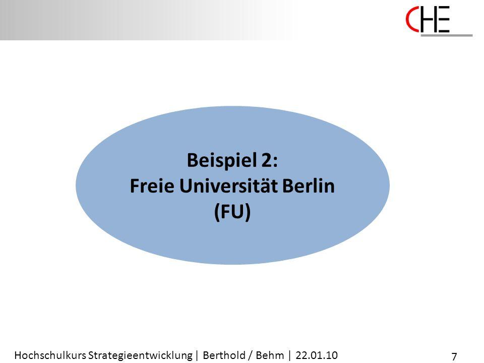 Hochschulkurs Strategieentwicklung | Berthold / Behm | 22.01.10 Beispiel 2: Freie Universität Berlin (FU) 7