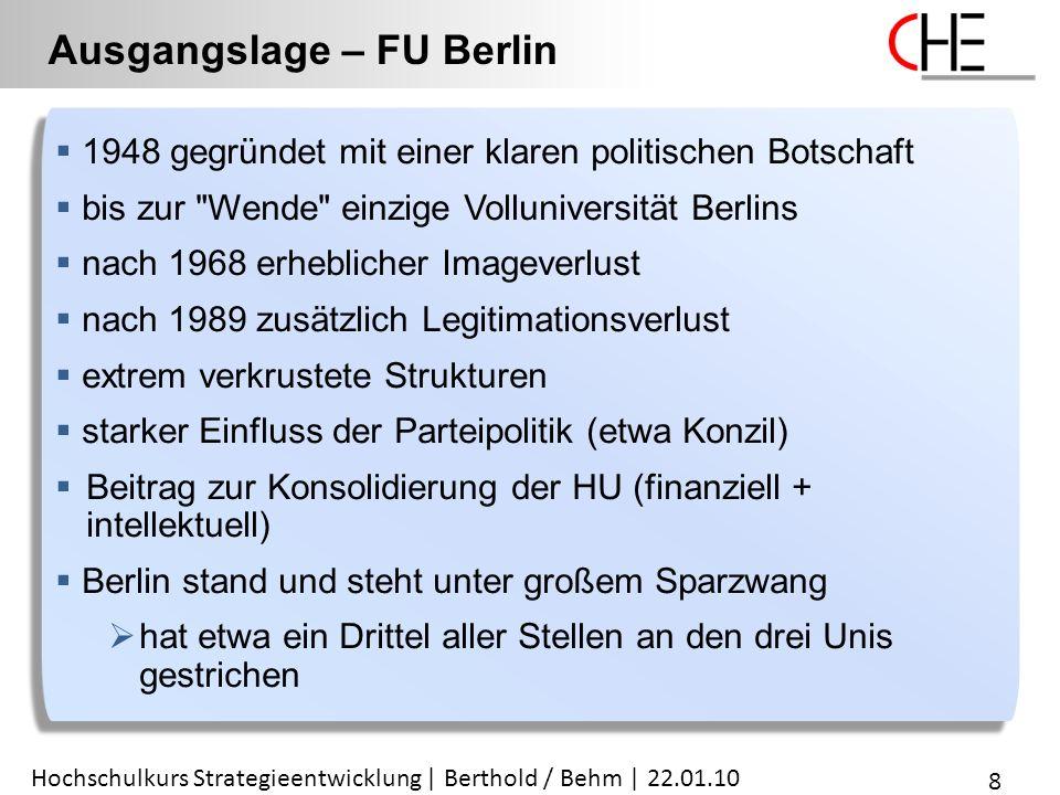 Ausgangslage – FU Berlin Hochschulkurs Strategieentwicklung | Berthold / Behm | 22.01.10 Beispiel 2: Freie Universität Berlin 8  1948 gegründet mit e