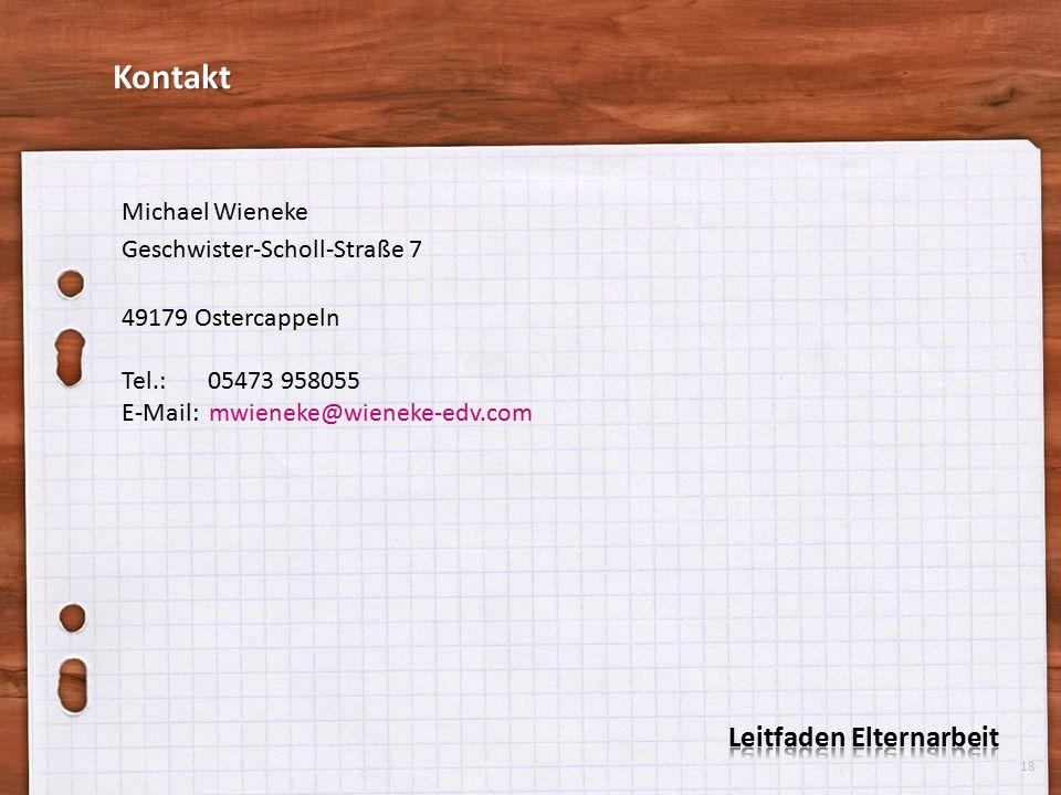 Michael Wieneke Geschwister-Scholl-Straße 7 49179 Ostercappeln Tel.: 05473 958055 E-Mail: mwieneke@wieneke-edv.com 18 Kontakt