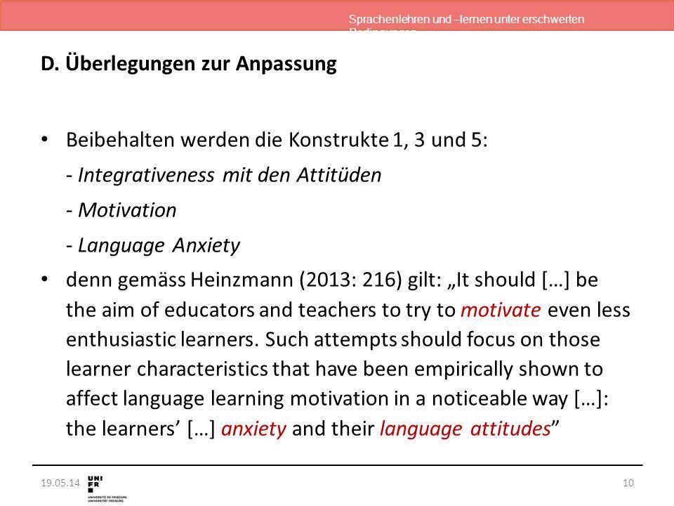 Sprachenlehren und –lernen unter erschwerten Bedingungen 19.05.14 D. Überlegungen zur Anpassung Beibehalten werden die Konstrukte 1, 3 und 5: - Integr