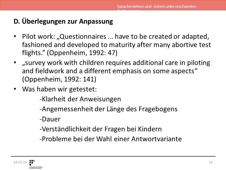 """Sprachenlehren und –lernen unter erschwerten Bedingungen 19.05.14 D. Überlegungen zur Anpassung Pilot work: """"Questionnaires... have to be created or a"""