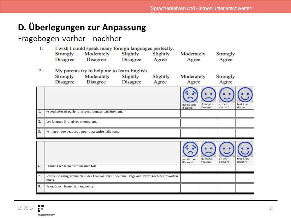 Sprachenlehren und –lernen unter erschwerten Bedingungen 19.05.14 D. Überlegungen zur Anpassung Fragebogen vorher - nachher 14