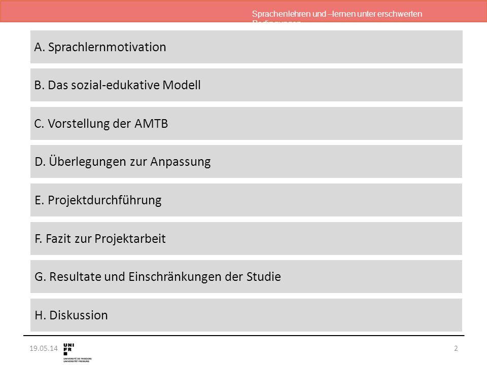 Sprachenlehren und –lernen unter erschwerten Bedingungen 19.05.14 Ablauf 2 B. Das sozial-edukative Modell D. Überlegungen zur Anpassung E. Projektdurc
