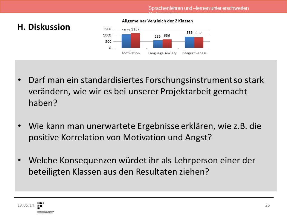 Sprachenlehren und –lernen unter erschwerten Bedingungen 19.05.14 H. Diskussion 26 Darf man ein standardisiertes Forschungsinstrument so stark verände