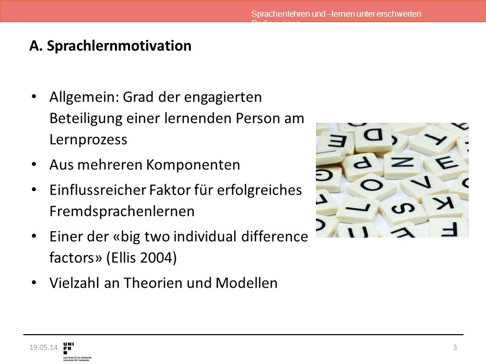 Sprachenlehren und –lernen unter erschwerten Bedingungen 19.05.14 A. Sprachlernmotivation Allgemein: Grad der engagierten Beteiligung einer lernenden