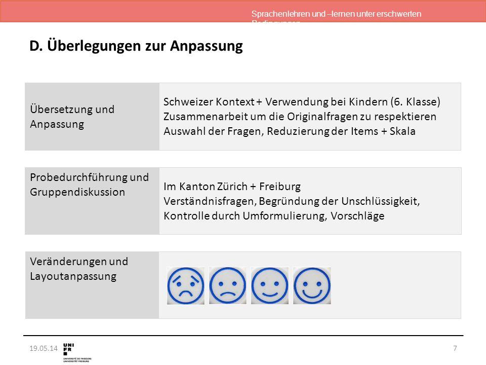 Sprachenlehren und –lernen unter erschwerten Bedingungen 19.05.14 D. Überlegungen zur Anpassung 7 Übersetzung und Anpassung Schweizer Kontext + Verwen