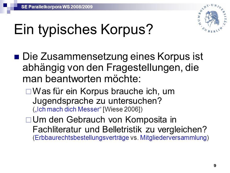 SE Parallelkorpora WS 2008/2009 9 Ein typisches Korpus.