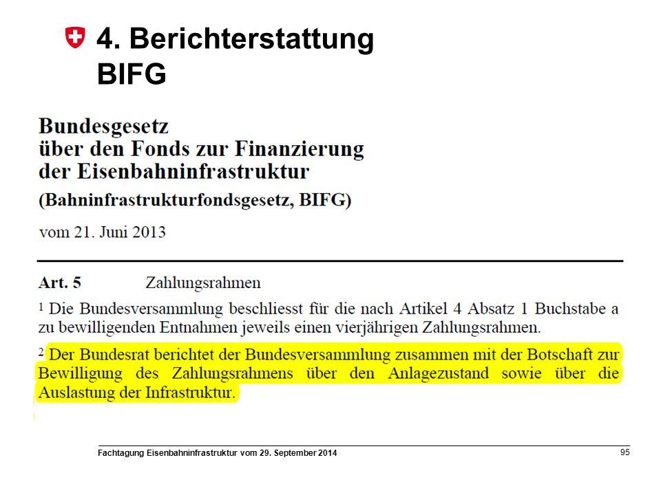 Fachtagung Eisenbahninfrastruktur vom 29. September 2014 95 4. Berichterstattung BIFG