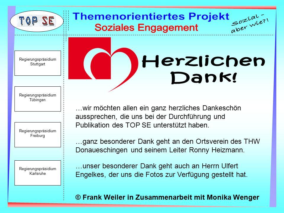 Regierungspräsidium Stuttgart Regierungspräsidium Tübingen Regierungspräsidium Freiburg Regierungspräsidium Karlsruhe …wir möchten allen ein ganz herzliches Dankeschön aussprechen, die uns bei der Durchführung und Publikation des TOP SE unterstützt haben.