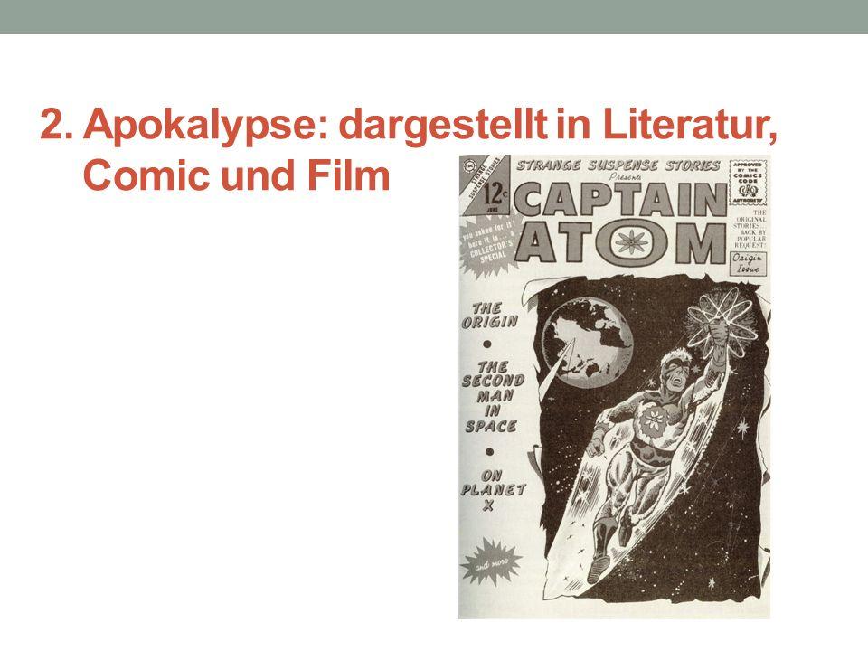 2. Apokalypse: dargestellt in Literatur, Comic und Film