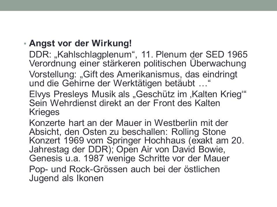 """Angst vor der Wirkung! DDR: """"Kahlschlagplenum"""", 11. Plenum der SED 1965 Verordnung einer stärkeren politischen Überwachung Vorstellung: """"Gift des Amer"""