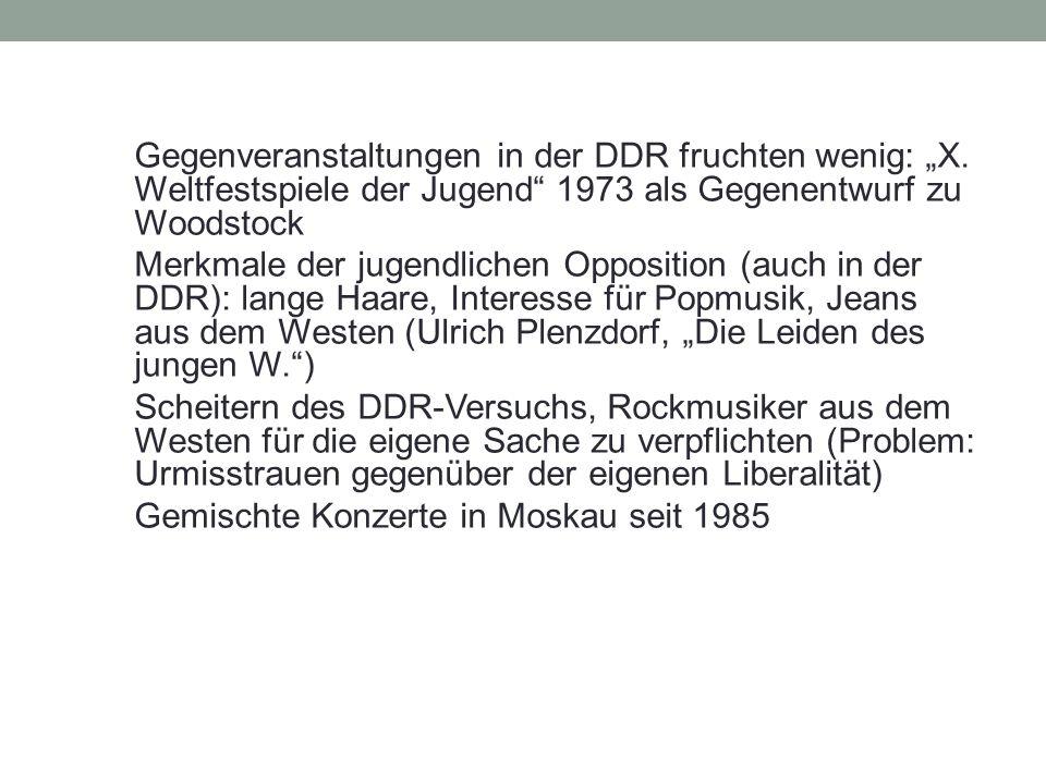 """Gegenveranstaltungen in der DDR fruchten wenig: """"X. Weltfestspiele der Jugend"""" 1973 als Gegenentwurf zu Woodstock Merkmale der jugendlichen Opposition"""