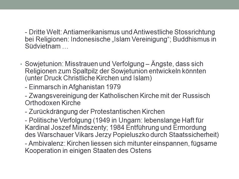 """- Dritte Welt: Antiamerikanismus und Antiwestliche Stossrichtung bei Religionen: Indonesische """"Islam Vereinigung""""; Buddhismus in Südvietnam … Sowjetun"""