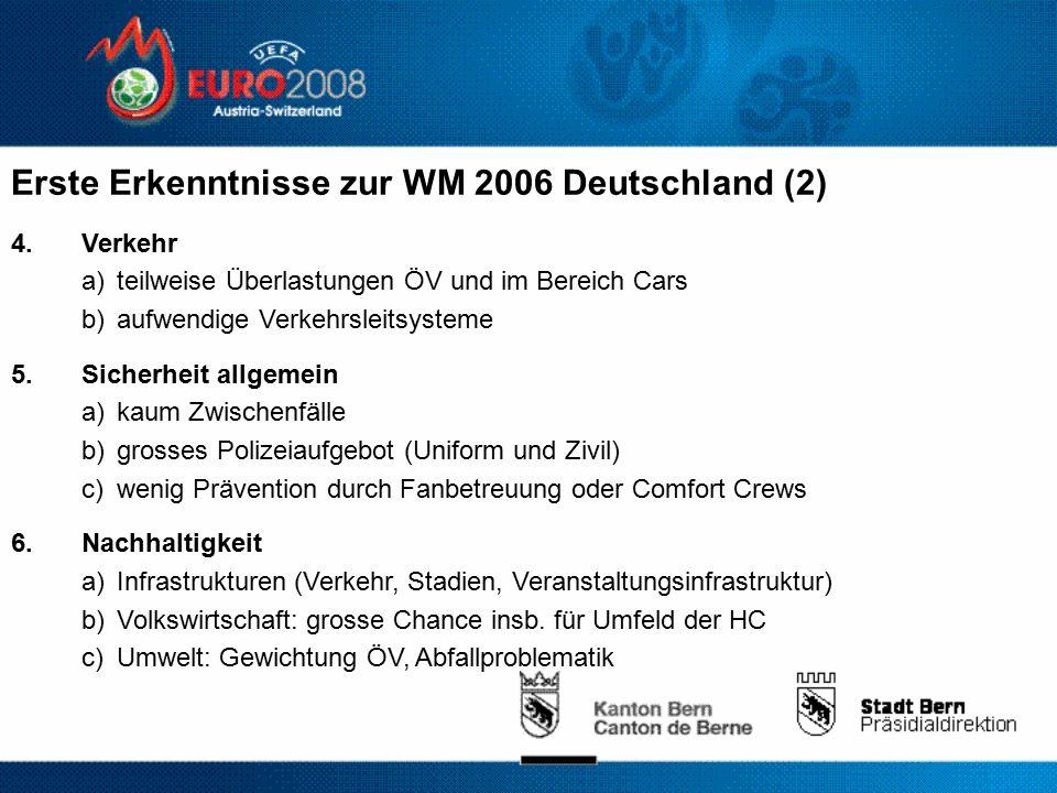 Erste Erkenntnisse zur WM 2006 Deutschland (2) 4.