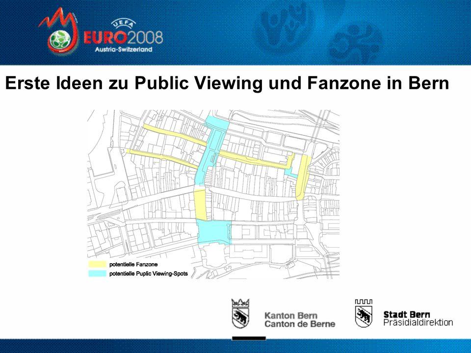 Erste Ideen zu Public Viewing und Fanzone in Bern