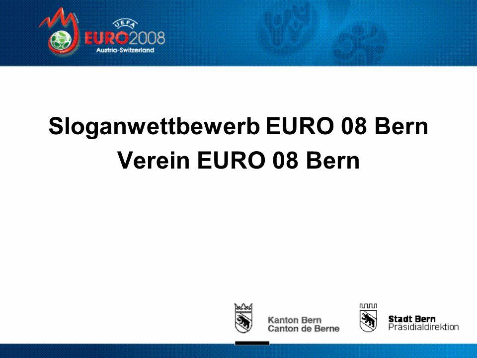 Sloganwettbewerb EURO 08 Bern Verein EURO 08 Bern