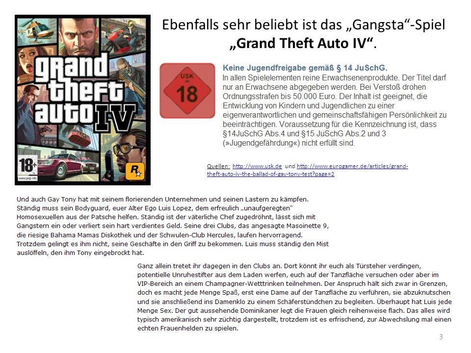 """Ebenfalls sehr beliebt ist das """"Gangsta -Spiel """"Grand Theft Auto IV ."""
