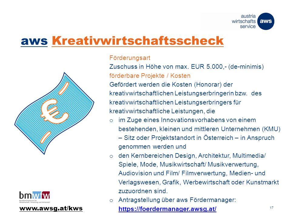 aws Kreativwirtschaftsscheck 17 Förderungsart Zuschuss in Höhe von max.