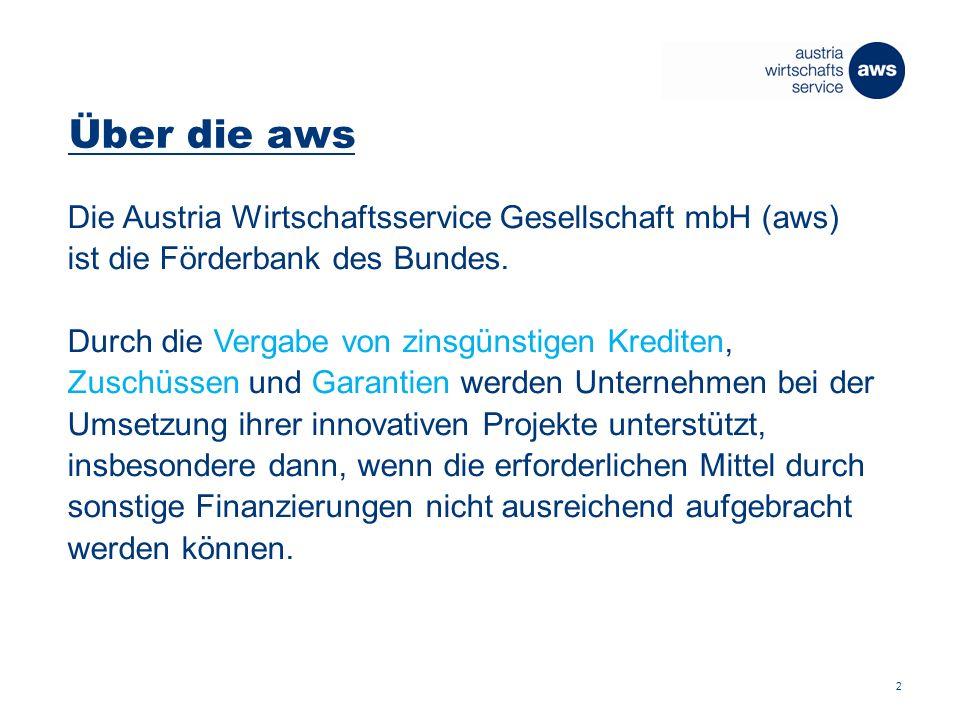 Über die aws Die Austria Wirtschaftsservice Gesellschaft mbH (aws) ist die Förderbank des Bundes.