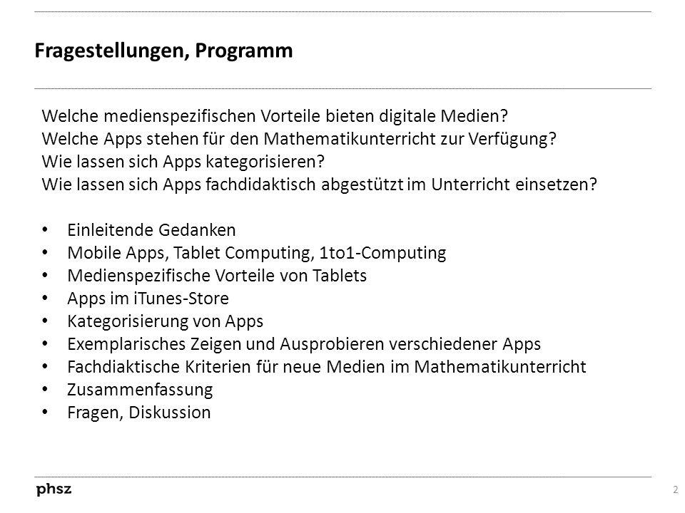 Mobile Apps / Tablet Computing 3 «Smartphones, darunter iPhone und Android, haben neu definiert, was wir unter Mobile Computing verstehen.» «Apps, die das Lernen unterstützen, sind allgegenwärtig.» (NMC Horizon Report: 2012 K-12 Edition, S.11/12) «Es zeichnet sich immer mehr ab, dass Tablets nicht einfach eine neue Leichtgewicht-Variante des Laptops sind, sondern vielmehr eine komplett neue Technologie.» «In der Lehre haben Tablets an Dynamik gewonnen, weil man Apps und Inhalte direkt auf die Geräte laden kann.