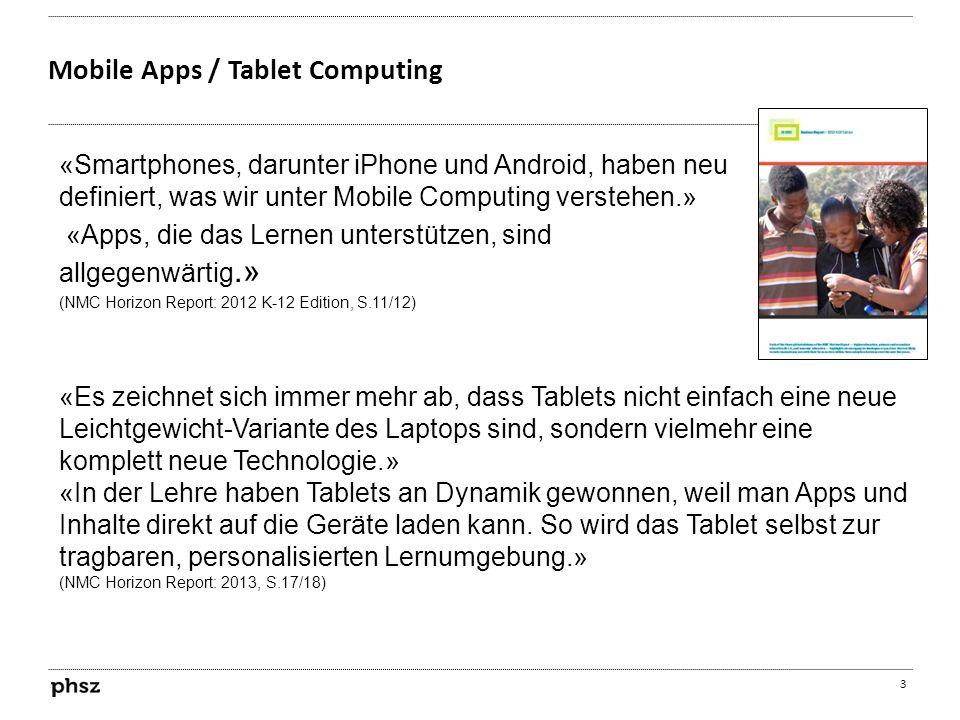 Mobile Apps / Tablet Computing 3 «Smartphones, darunter iPhone und Android, haben neu definiert, was wir unter Mobile Computing verstehen.» «Apps, die