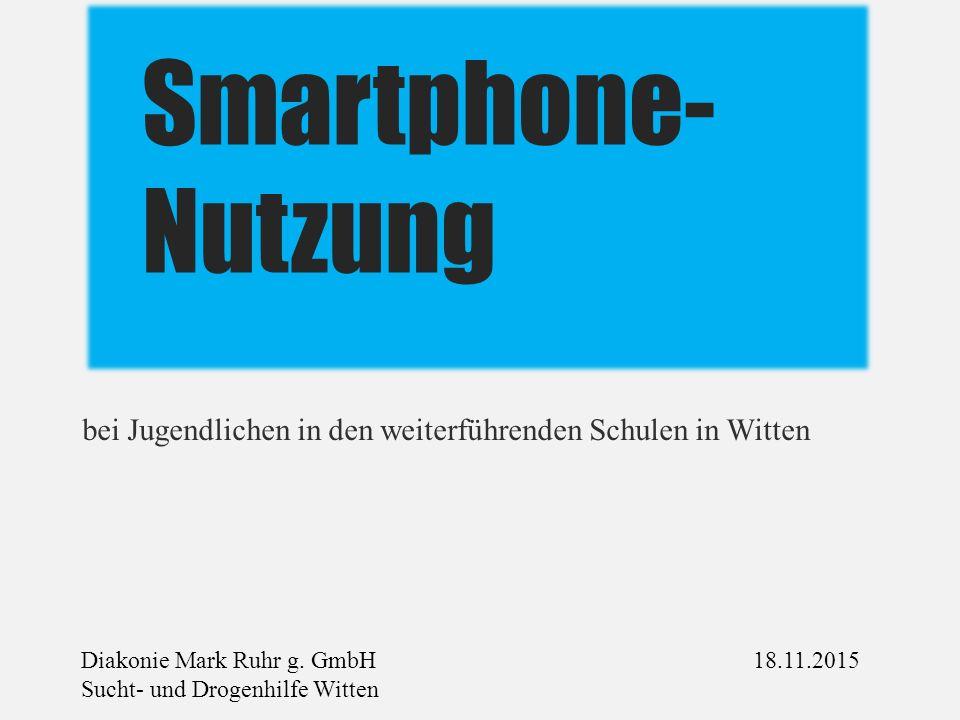 Smartphone- Nutzung bei Jugendlichen in den weiterführenden Schulen in Witten Diakonie Mark Ruhr g.