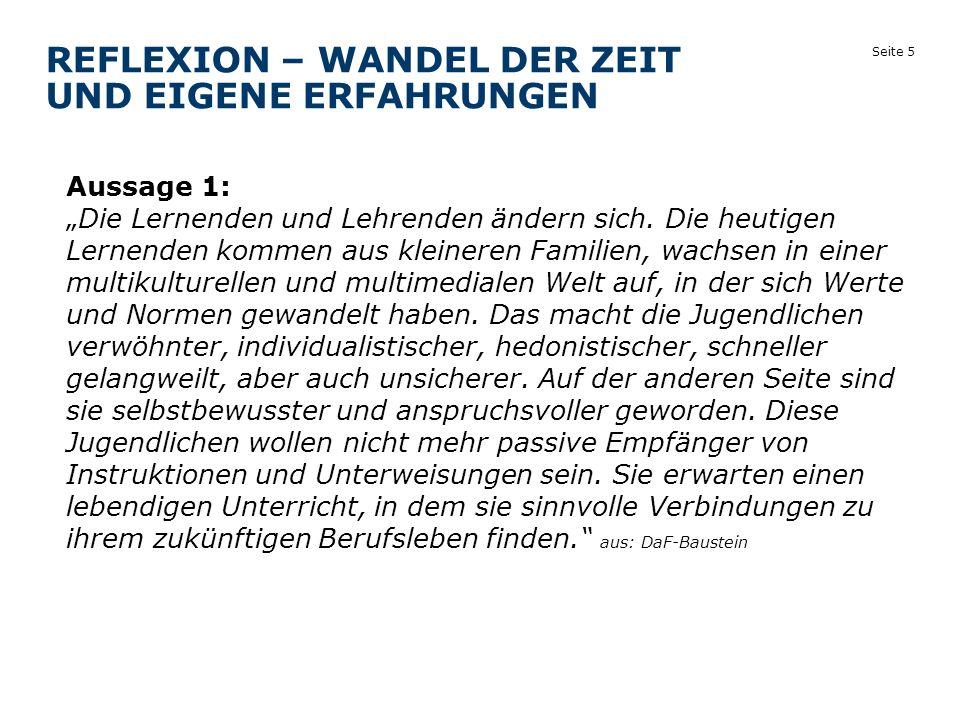 """Seite 5 REFLEXION – WANDEL DER ZEIT UND EIGENE ERFAHRUNGEN Aussage 1: """"Die Lernenden und Lehrenden ändern sich."""