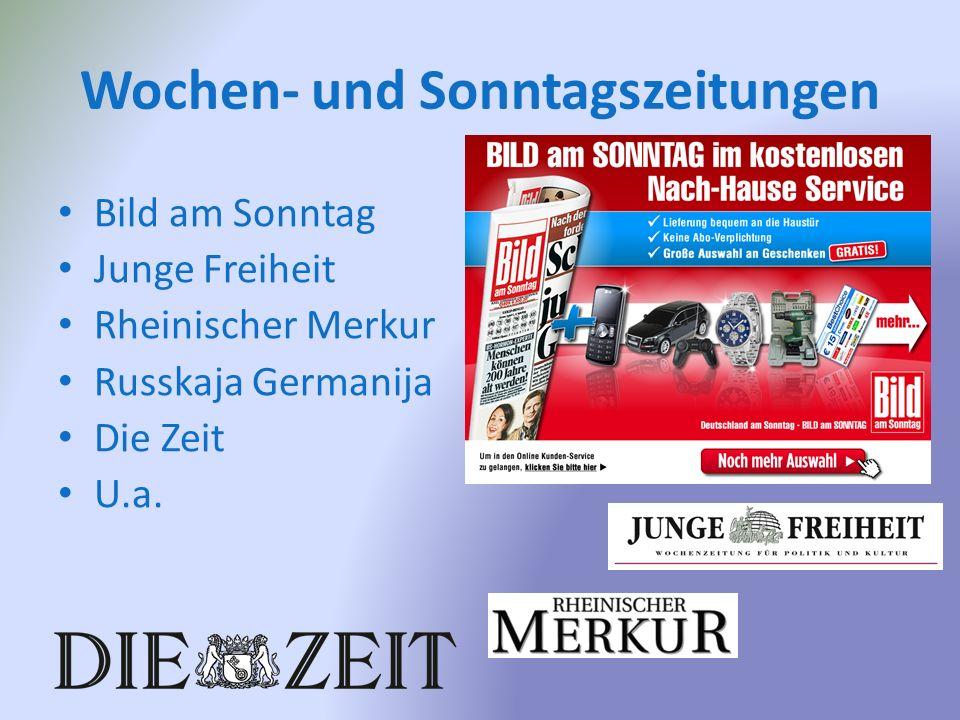 Wochen- und Sonntagszeitungen Bild am Sonntag Junge Freiheit Rheinischer Merkur Russkaja Germanija Die Zeit U.a.