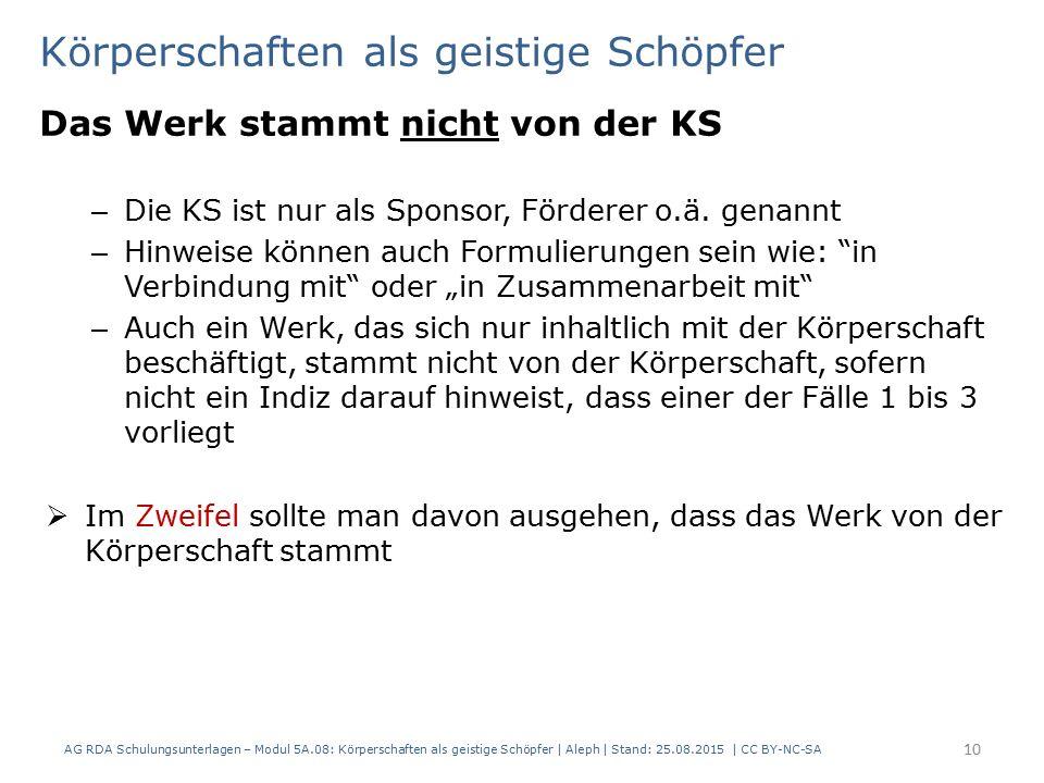 Körperschaften als geistige Schöpfer Das Werk stammt nicht von der KS – Die KS ist nur als Sponsor, Förderer o.ä.