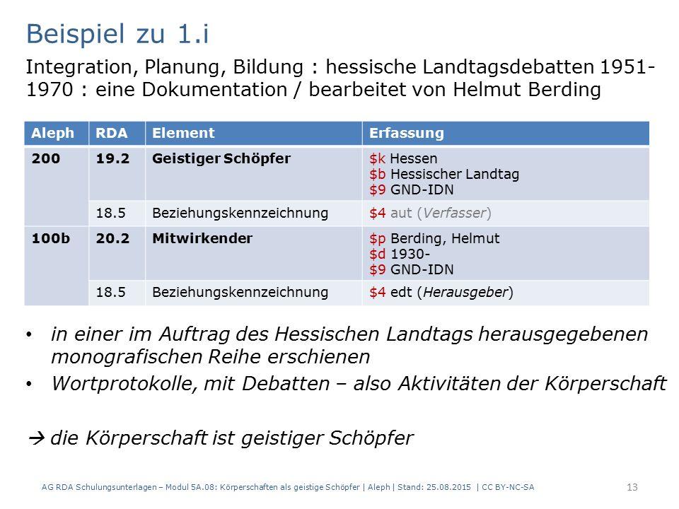 AG RDA Schulungsunterlagen – Modul 5A.08: Körperschaften als geistige Schöpfer | Aleph | Stand: 25.08.2015 | CC BY-NC-SA 13 Integration, Planung, Bild