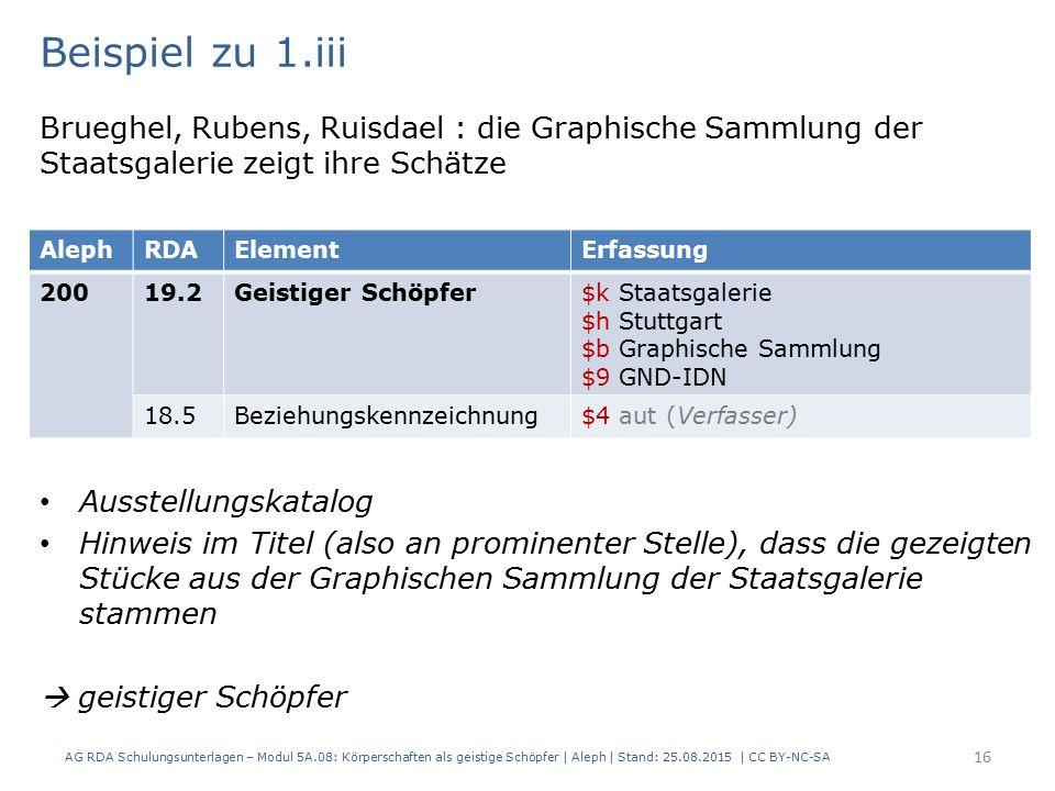AG RDA Schulungsunterlagen – Modul 5A.08: Körperschaften als geistige Schöpfer | Aleph | Stand: 25.08.2015 | CC BY-NC-SA 16 Brueghel, Rubens, Ruisdael