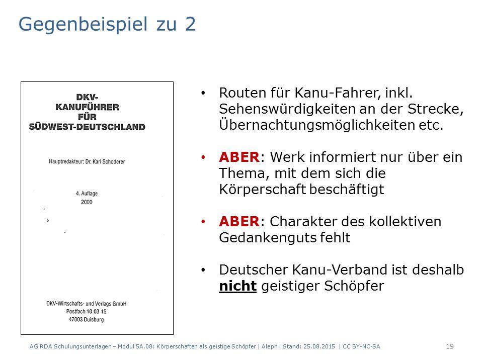 AG RDA Schulungsunterlagen – Modul 5A.08: Körperschaften als geistige Schöpfer | Aleph | Stand: 25.08.2015 | CC BY-NC-SA 19 Routen für Kanu-Fahrer, inkl.