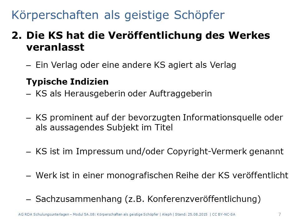 Körperschaften als geistige Schöpfer 2.Die KS hat die Veröffentlichung des Werkes veranlasst – Ein Verlag oder eine andere KS agiert als Verlag Typisc