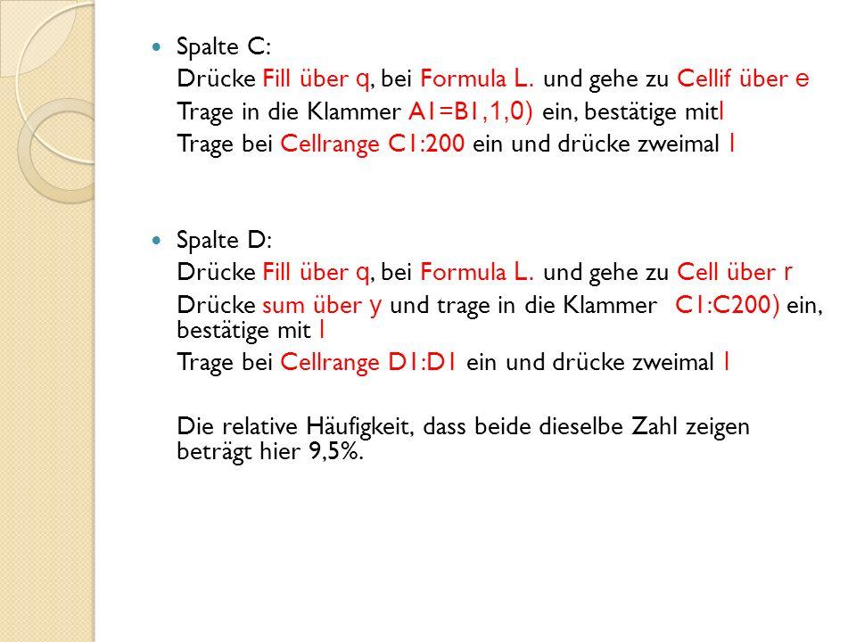 Spalte C: Drücke Fill über q, bei Formula L.