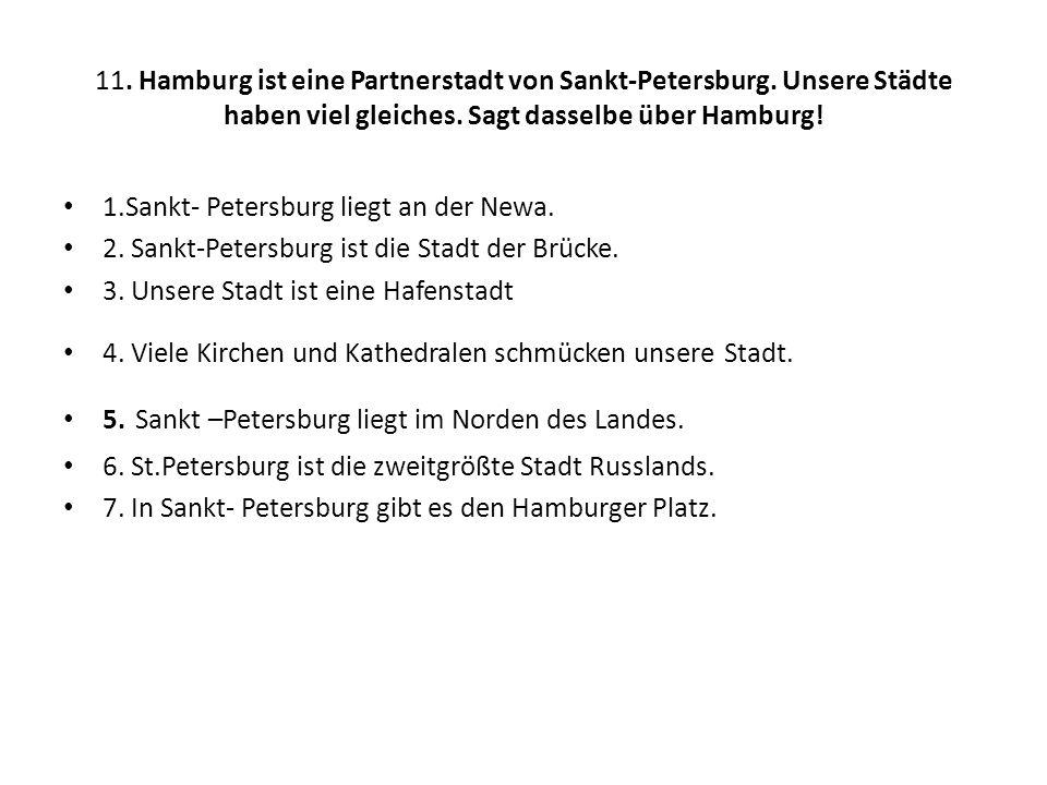 11. Hamburg ist eine Partnerstadt von Sankt-Petersburg.