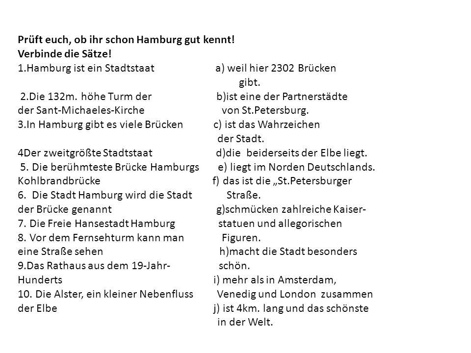 Prüft euch, ob ihr schon Hamburg gut kennt. Verbinde die Sätze.