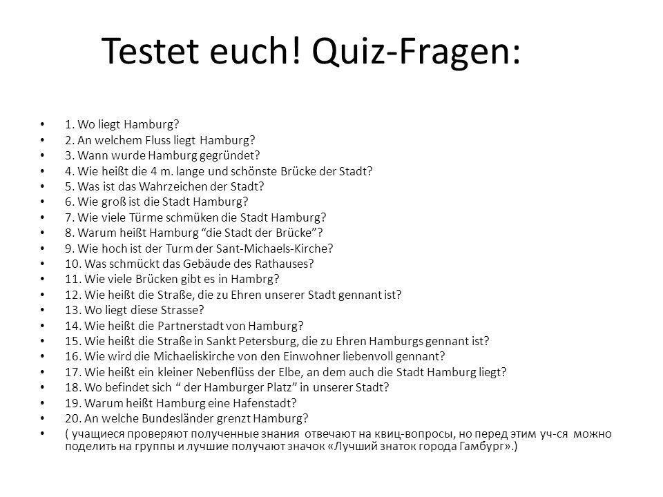 Testet euch. Quiz-Fragen: 1. Wo liegt Hamburg. 2.