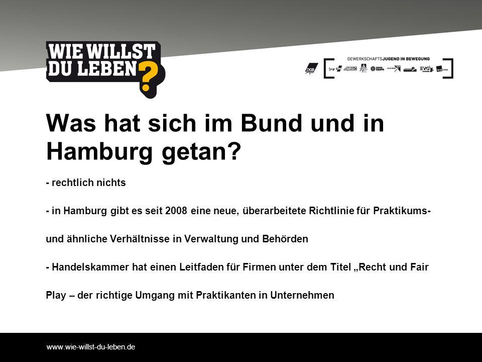 www.wie-willst-du-leben.de Was hat sich im Bund und in Hamburg getan? - rechtlich nichts - in Hamburg gibt es seit 2008 eine neue, überarbeitete Richt