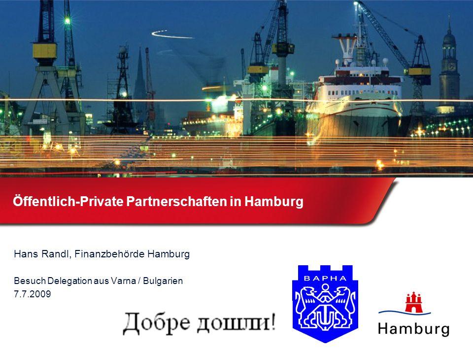 Öffentlich-Private Partnerschaften in Hamburg Hans Randl, Finanzbehörde Hamburg Besuch Delegation aus Varna / Bulgarien 7.7.2009