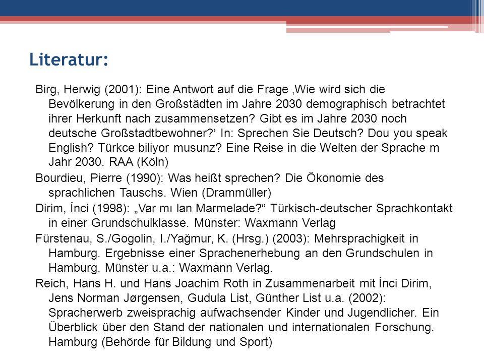 Literatur: Birg, Herwig (2001): Eine Antwort auf die Frage 'Wie wird sich die Bevölkerung in den Großstädten im Jahre 2030 demographisch betrachtet ih