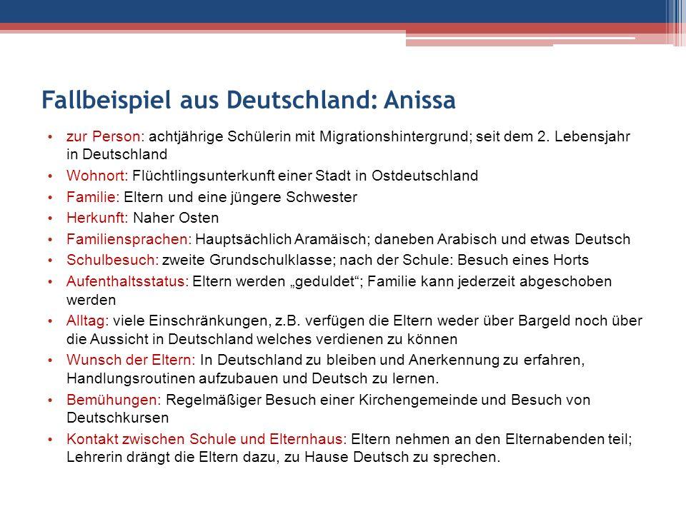 Fallbeispiel aus Deutschland: Anissa zur Person: achtjährige Schülerin mit Migrationshintergrund; seit dem 2. Lebensjahr in Deutschland Wohnort: Flüch