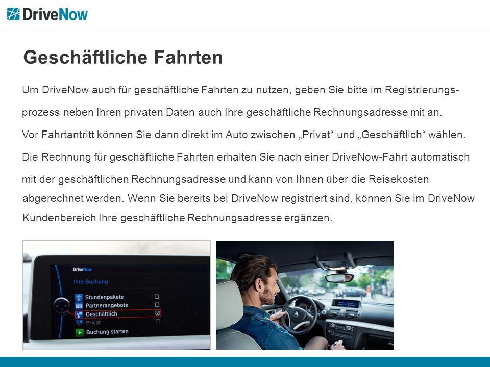 Geschäftliche Fahrten Um DriveNow auch für geschäftliche Fahrten zu nutzen, geben Sie bitte im Registrierungs- prozess neben Ihren privaten Daten auch Ihre geschäftliche Rechnungsadresse mit an.