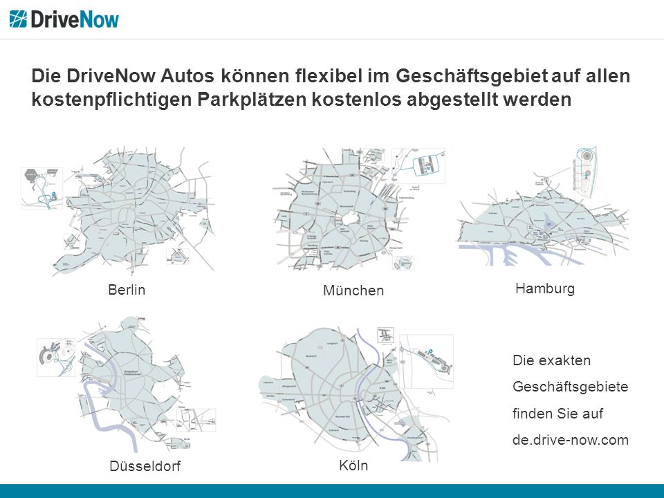 Die DriveNow Autos können flexibel im Geschäftsgebiet auf allen kostenpflichtigen Parkplätzen kostenlos abgestellt werden Düsseldorf Berlin München Ha