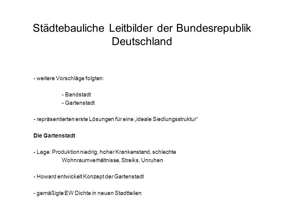 """- weitere Vorschläge folgten: - Bandstadt - Gartenstadt - repräsentierten erste Lösungen für eine """"ideale Siedlungsstruktur"""" Die Gartenstadt - Lage: P"""